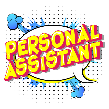 Personal Assistant - Vector illustrated comic book style phrase on abstract background.