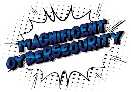 Magnificent Cybersecurity - Vector illustrated comic book style phrase on abstract background.