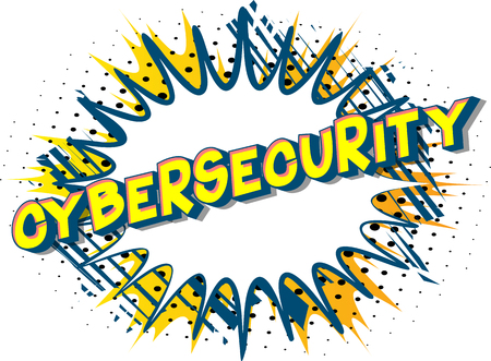 Cybersecurity - Vector illustrated comic book style phrase on abstract background.