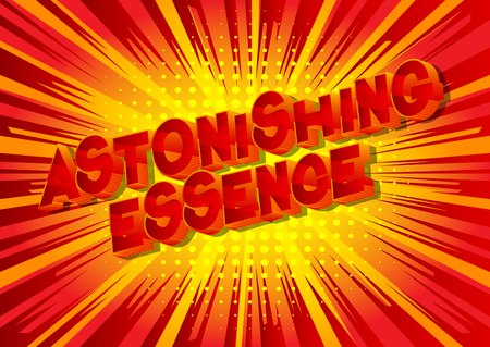 Astonishing Essence - Vector illustrated comic book style phrase on abstract background.