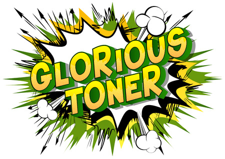 Glorious Toner - Vector illustrated comic book style phrase on abstract background.