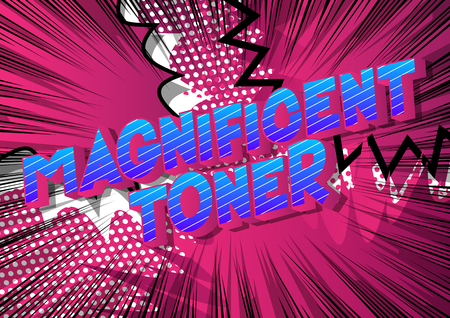 Magnificent Toner - Vector illustrated comic book style phrase on abstract background. Illustration