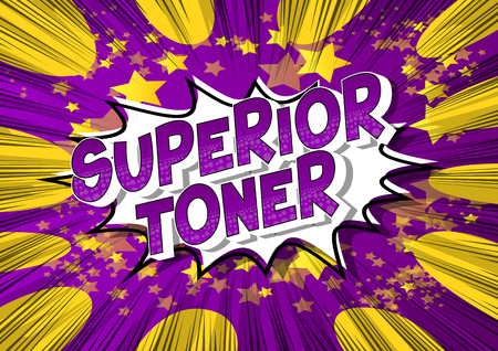 Superior Toner - Vector illustrated comic book style phrase on abstract background.