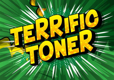 Terrific Toner - Vector illustrated comic book style phrase on abstract background.