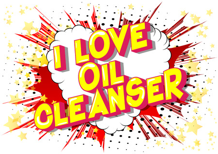 I Love Oil Cleanser - Vector illustrated comic book style phrase on abstract background.