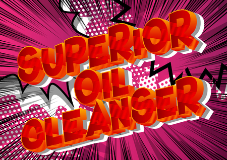 Superior Oil Cleanser - Vector illustrated comic book style phrase on abstract background.