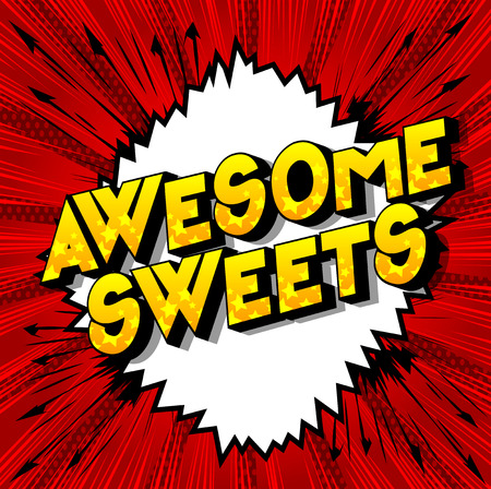 Awesome Sweets - Vector illustrated comic book style phrase on abstract background. Illustration