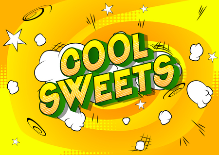 Cool Sweets - Vector illustrated comic book style phrase on abstract background. Illustration