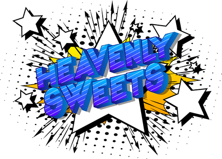 Heavenly Sweets - Vector illustrated comic book style phrase on abstract background. Çizim