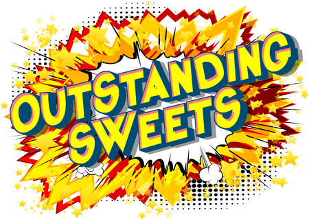 Outstanding Sweets - Vector illustrated comic book style phrase on abstract background. Illustration