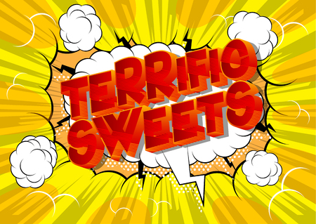 Terrific Sweets - Vector illustrated comic book style phrase on abstract background. Illustration