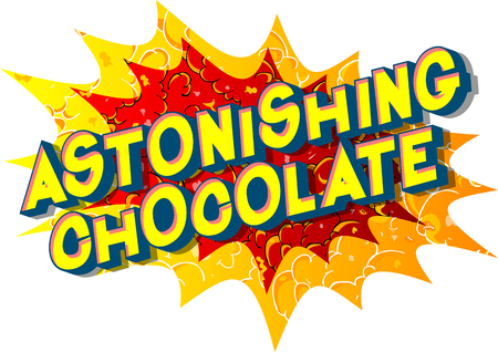 Astonishing Chocolate - Vector illustrated comic book style phrase on abstract background. Ilustração