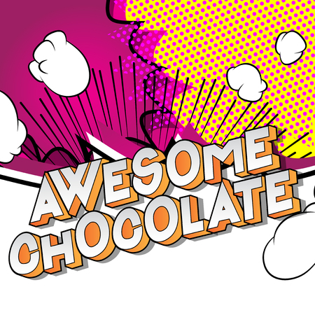 Awesome Chocolate - Vector illustrated comic book style phrase on abstract background.