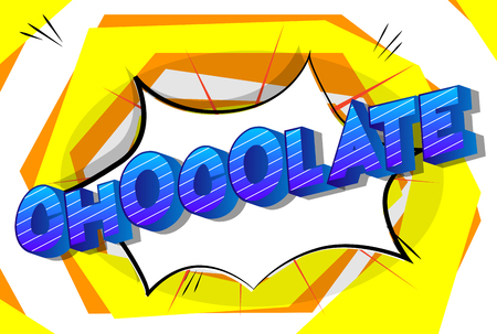 Chocolate - Vector illustrated comic book style phrase on abstract background.