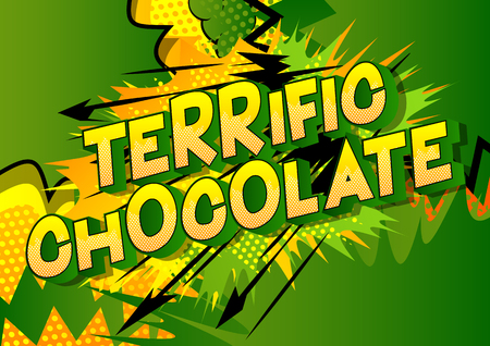 Terrific Chocolate - Vector illustrated comic book style phrase on abstract background.
