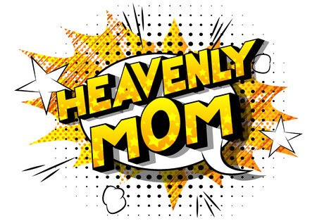 Heavenly Mom - Vector illustrated comic book style phrase on abstract background.