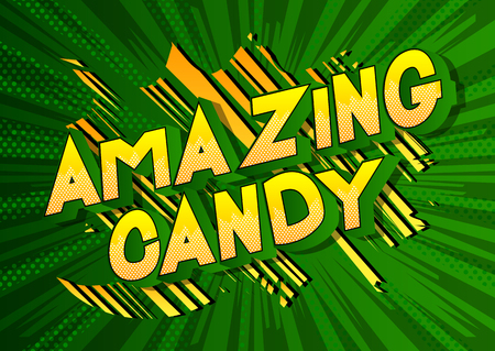 Amazing Candy - Vector illustrated comic book style phrase on abstract background.