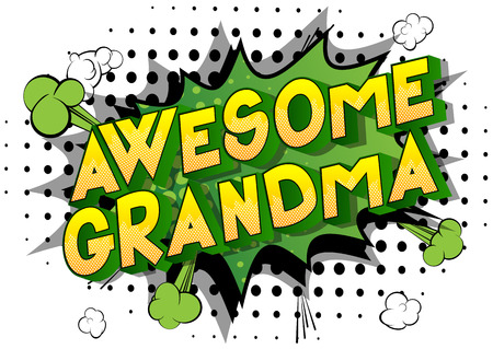 Awesome Grandma - Vector illustrated comic book style phrase on abstract background.