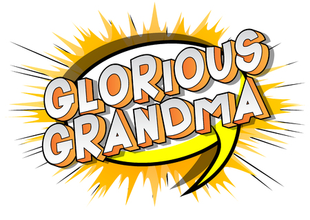 Glorious Grandma - Vector illustrated comic book style phrase on abstract background. Stock Vector - 119030541