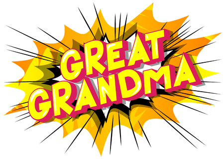 Great Grandma - Vector illustrated comic book style phrase on abstract background.