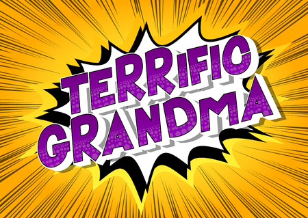 Terrific Grandma - Vector illustrated comic book style phrase on abstract background.