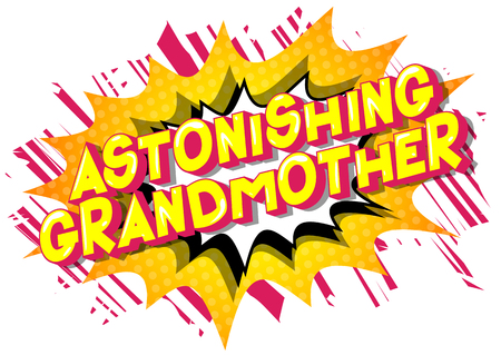 Astonishing Grandmother - Vector illustrated comic book style phrase on abstract background.