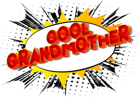 Cool Grandmother - Vector illustrated comic book style phrase on abstract background. Çizim