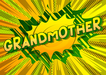 Grandmother - Vector illustrated comic book style phrase on abstract background.