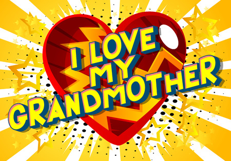 I Love My Grandmother - Vector illustrated comic book style phrase on abstract background.