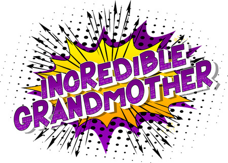 Incredible Grandmother - Vector illustrated comic book style phrase on abstract background.