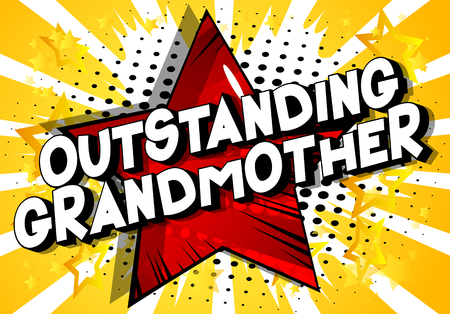 Outstanding Grandmother - Vector illustrated comic book style phrase on abstract background.