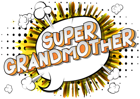 Super Grandmother - Vector illustrated comic book style phrase on abstract background.