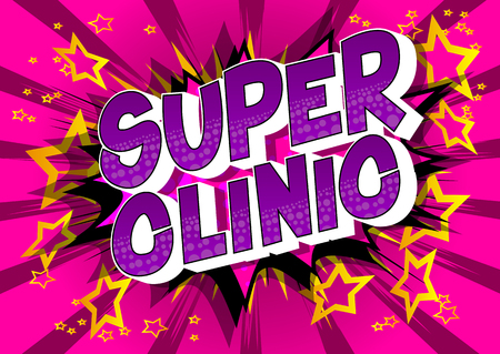 Super Clinic - Vector illustrated comic book style phrase on abstract background.