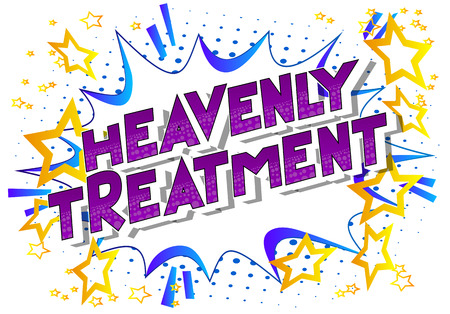 Heavenly Treatment - Vector illustrated comic book style phrase on abstract background.