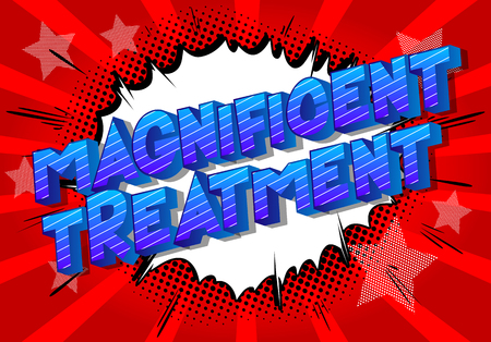 Magnificent Treatment - Vector illustrated comic book style phrase on abstract background. Stock Illustratie
