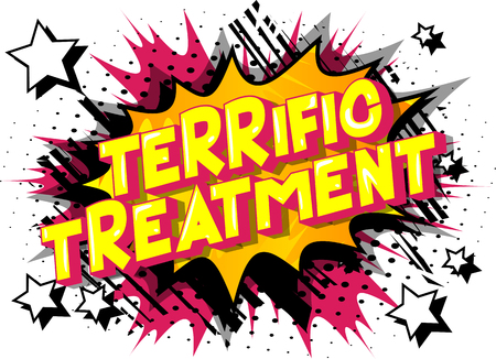 Terrific Treatment - Vector illustrated comic book style phrase on abstract background.