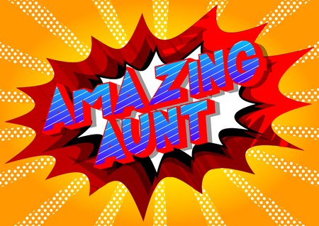 Amazing Aunt - Vector illustrated comic book style phrase on abstract background. Vectores