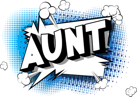 Aunt - Vector illustrated comic book style phrase on abstract background. Vectores