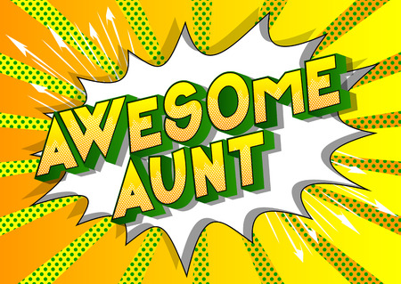 Awesome Aunt - Vector illustrated comic book style phrase on abstract background. Vectores