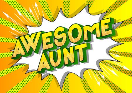 Awesome Aunt - Vettore illustrata in stile fumetto una frase su sfondo astratto.
