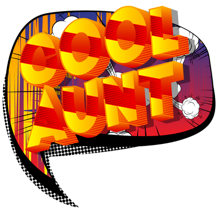 Cool Aunt - Vector illustrated comic book style phrase on abstract background.