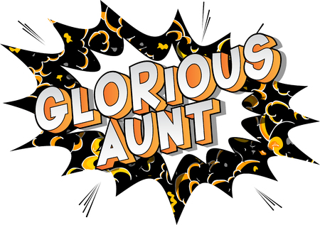 Glorious Aunt - Vector illustrated comic book style phrase on abstract background. Illustration