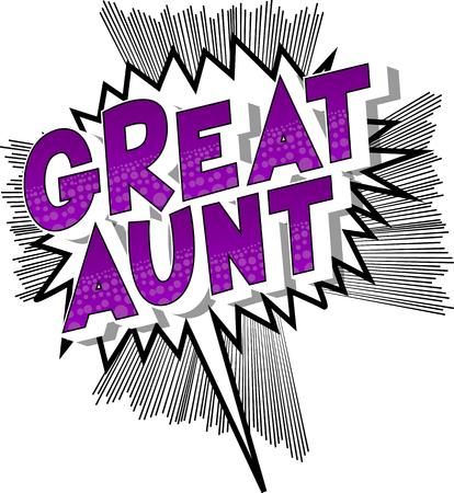 Grande zia - Vettore illustrata in stile fumetto una frase su sfondo astratto.