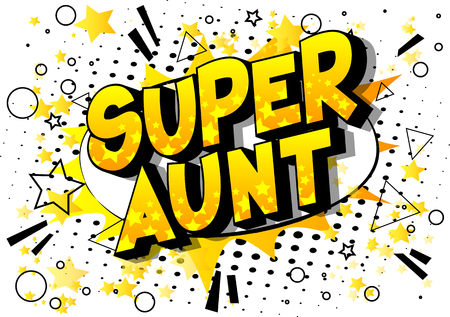 Super Aunt - Vector illustrated comic book style phrase on abstract background. Stok Fotoğraf - 119251596