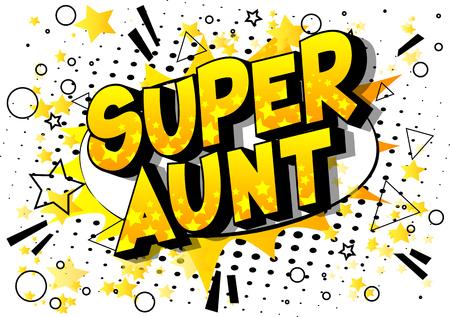 Super zia - Vettore illustrata in stile fumetto una frase su sfondo astratto. Vettoriali