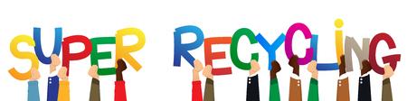Diversas manos sosteniendo letras del alfabeto crearon la palabra Súper Reciclaje. Ilustración vectorial. Ilustración de vector