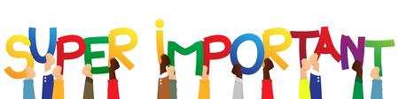 Diversas manos sosteniendo letras del alfabeto crearon la palabra Súper Importante. Ilustración de vector.