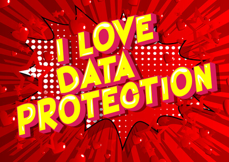 I Love Data Protection - Vector illustrated comic book style phrase on abstract background.