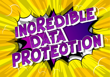 Incredible Data Protection - Vector illustrated comic book style phrase on abstract background.