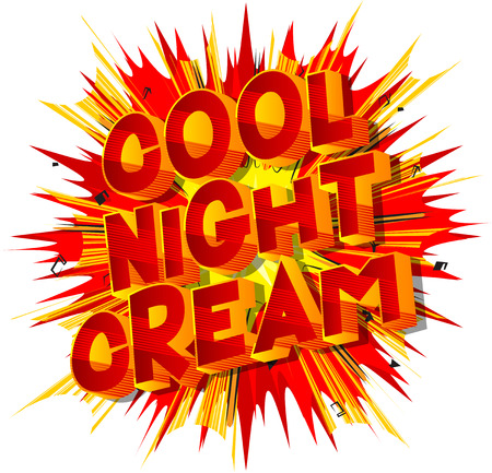 Cool Night Cream - Vector illustrated comic book style phrase on abstract background.